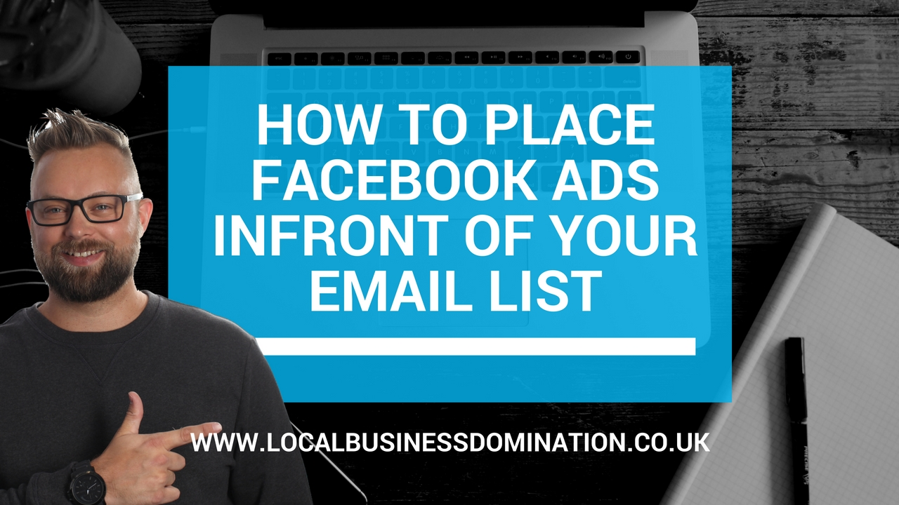 How To Place Facebook Ads Infront Of Your Email List
